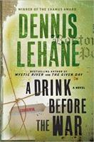 dennis lehane a drink before the war