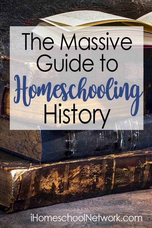 The Massive Guide to Homeschooling History