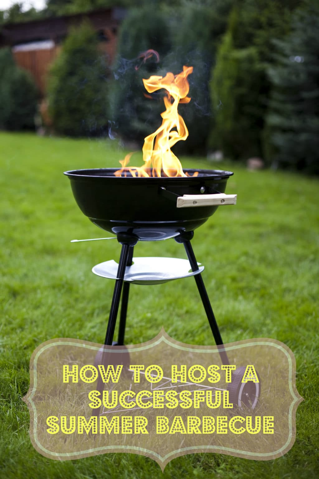 How to Host a Successful Summer Barbecue