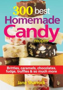 300 Best Homeade Candy Recipes
