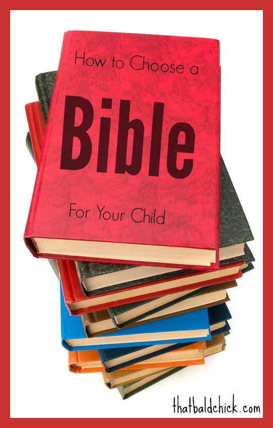 How to Choose a Bible for your Child @thatbaldchick