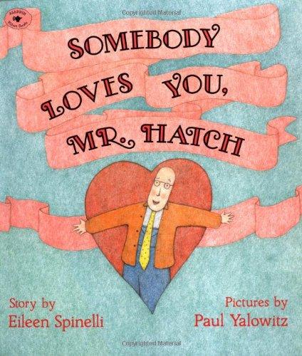 Somebody Loves You Mr Hatch