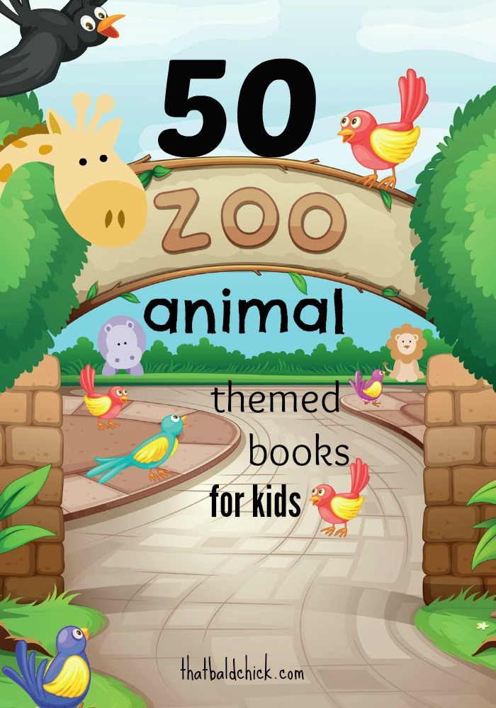 50 zoo animal themed books for kids @thatbaldchick