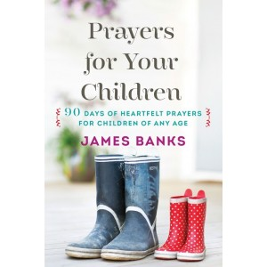 Prayers for Your Children