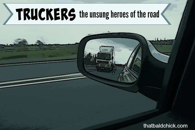 Truckers are unsung heroes of the road @thatbaldchick