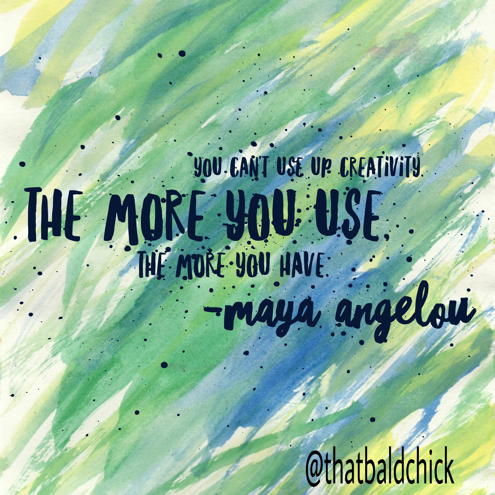 Maya Angelou quote @thatbaldchick
