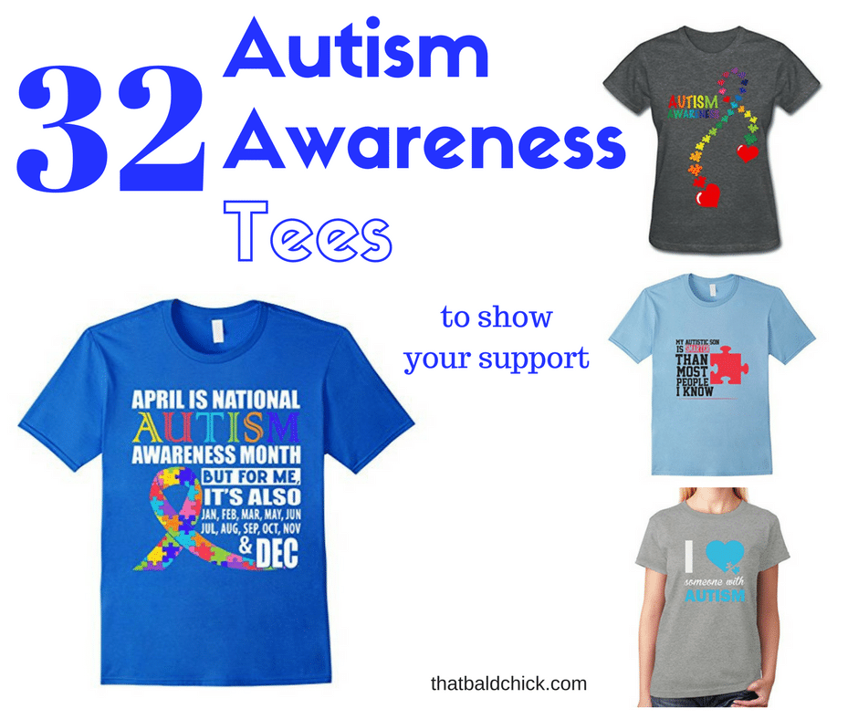 32 Autism Awareness Tees to show your support at thatbaldchick.com