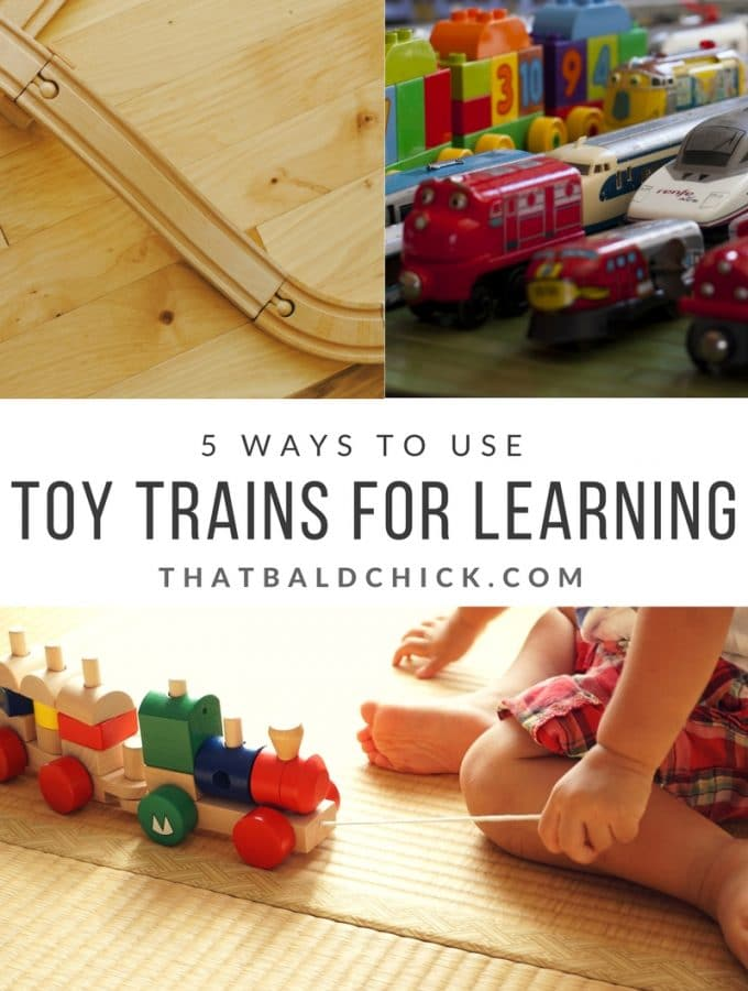 Five Ways to Use Toy Trains for Learning at thatbaldchick.com