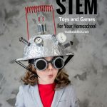 The Best STEM Toys and Games for Your Homeschool