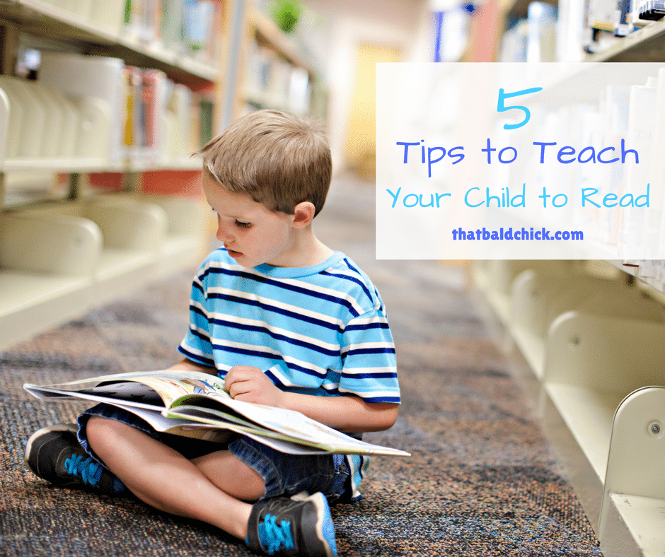 Tips to Teach Your Child to Read at thatbaldchick.com