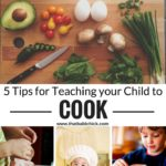 5 Tips for Teaching Your Child to Cook
