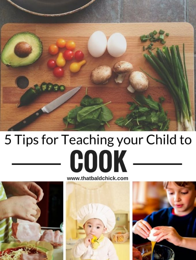 5 Tips for Teaching Your Child to Cook at thatbaldchick.com