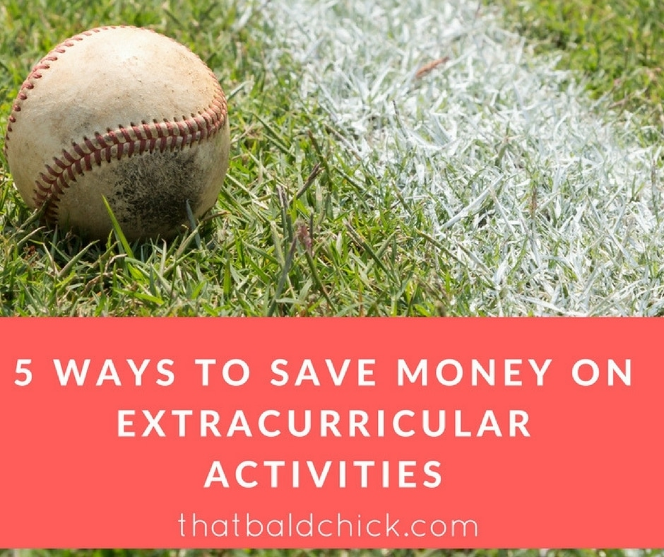 5 Ways to Save on Extracurricular Activities at thatbaldchick.com