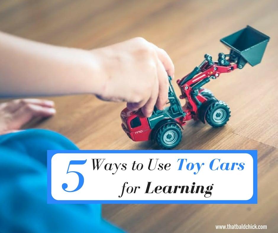5 Ways to Use Toy Cars for Learning at thatbaldchick.com