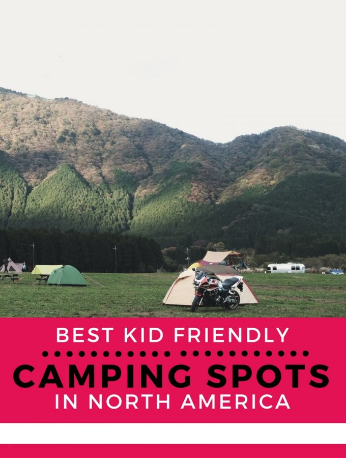 Best Kid Friendly Camping Spots in North America