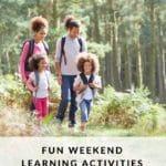 Fun Weekend Learning Activities