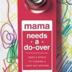 Mama Needs a Do-Over Book Review