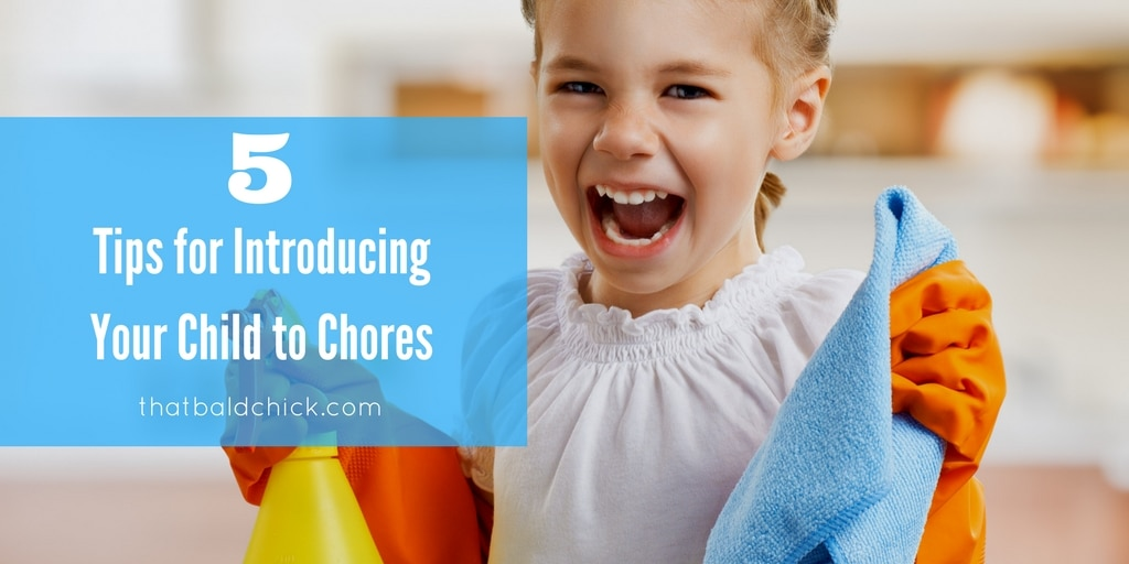 5 tips for introducing your child to chores at thatbaldchick.com