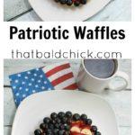 Patriotic Waffles at thatbaldchick.com