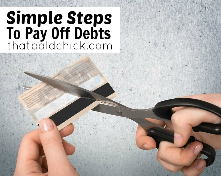 pay off debts with these simple steps at thatbaldchick.com