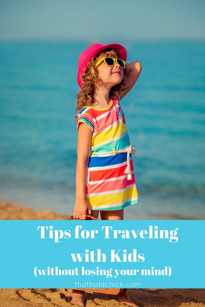 Tips for traveling with kids (without losing your mind) at thatbaldchick.com