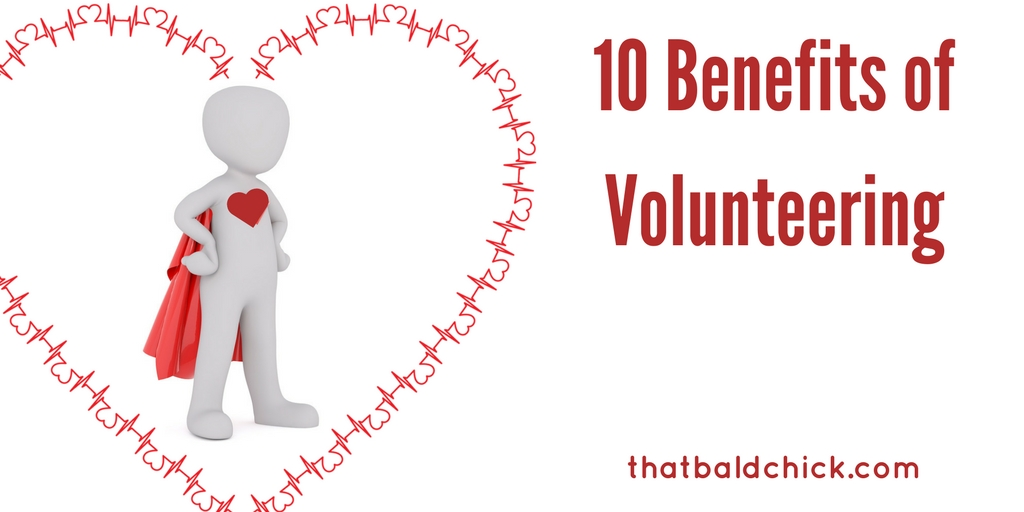 10 Benefits of Volunteering at thatbaldchick.com