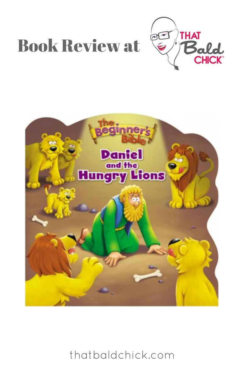 The Beginner's Bible Daniel And The Hungry Lions review at thatbaldchick.com