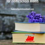 Must Have Books for Homeschool Moms