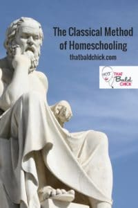 Learn more about the Classical Method of Homeschooling at thatbaldchick.com #homeschool #homeschooling #homeeducate