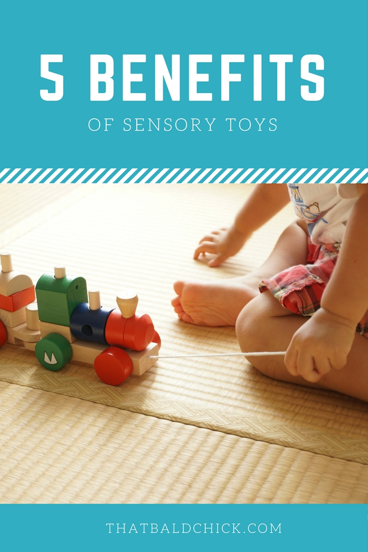 Learn the benefits of Sensory Toys at thatbaldchick.com