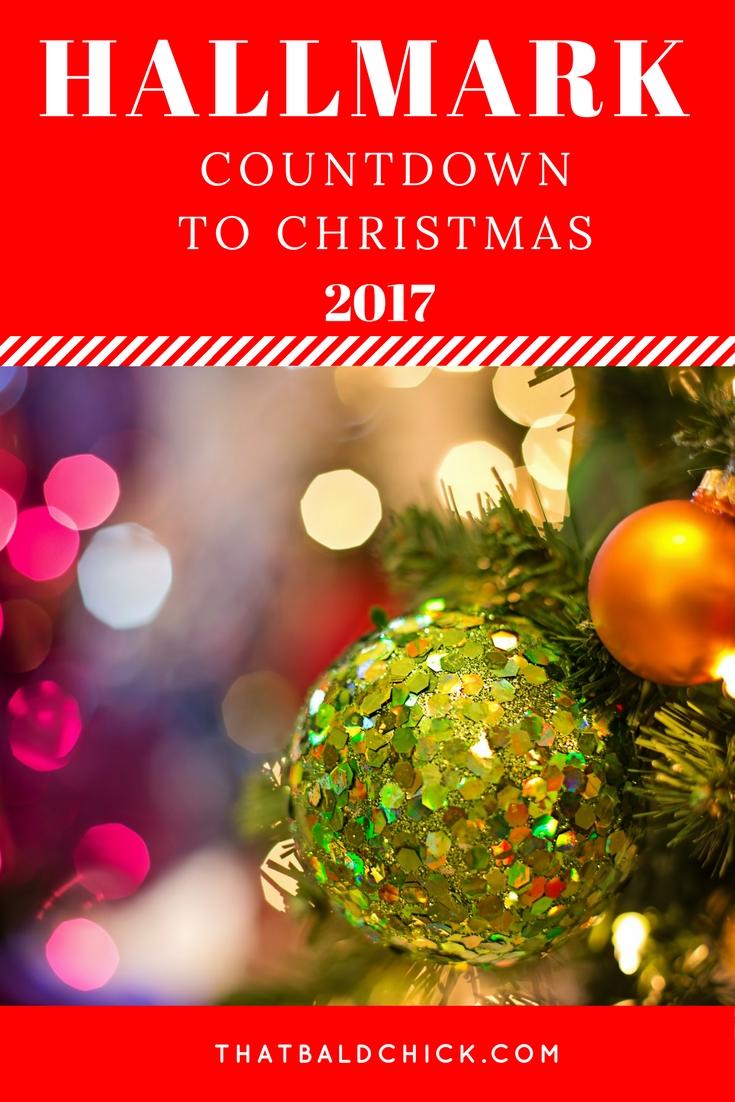 Christmas is coming, Christmas is coming! Check out the Hallmark Countdown to Christmas 2017 movie list at thatbaldchick.com