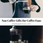 Non Coffee Gifts for Coffee Fans