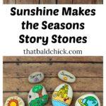Sunshine Makes the Seasons Story Stones at thatbaldchick.com
