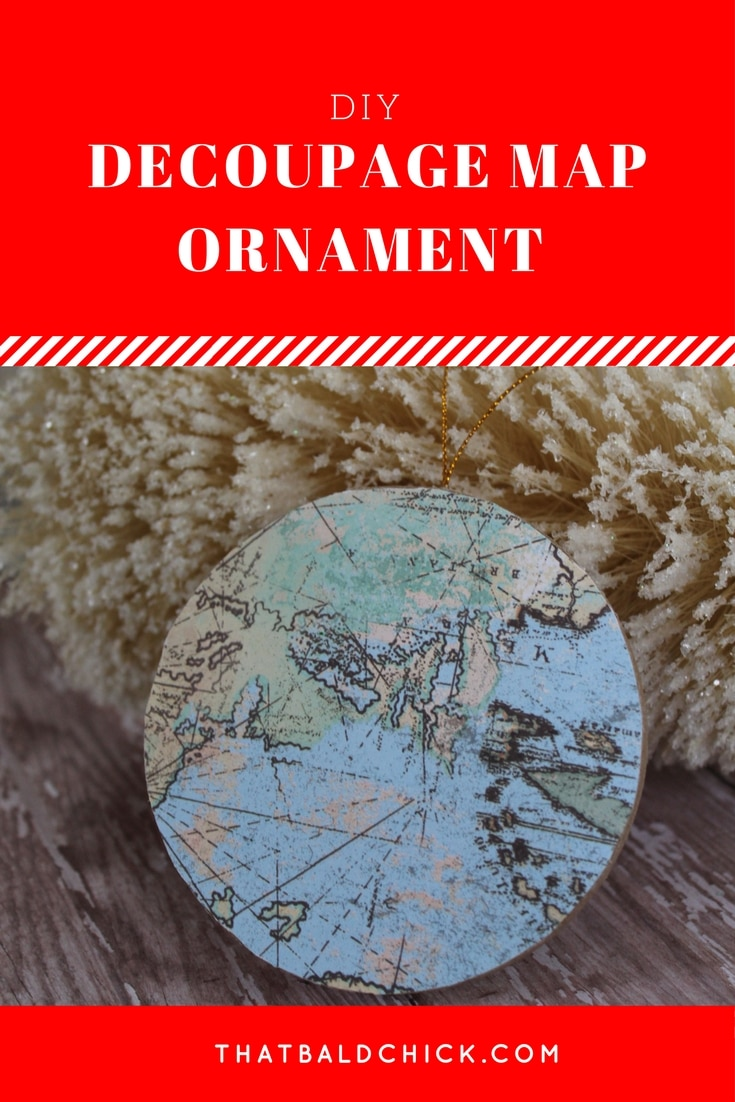 This Decoupage Map #Ornament is perfect for anyone who loves to travel or loves maps! Supply list and instructions at thatbaldchick.com #diy #holiday #homemade #Christmas