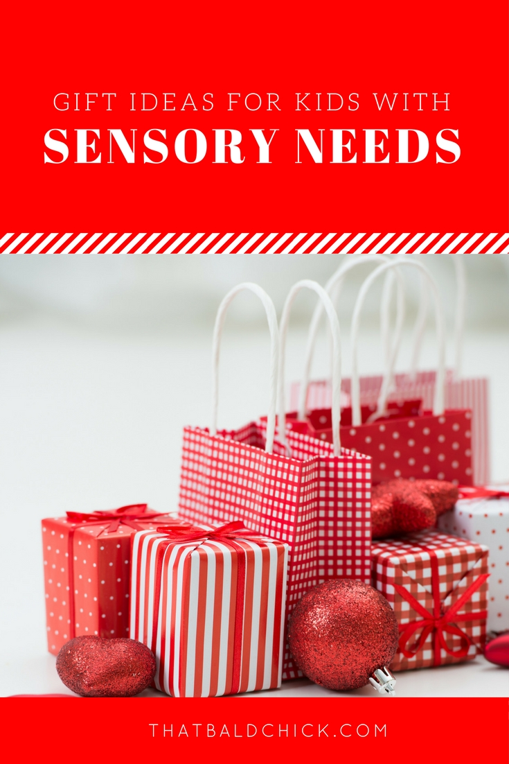 Gift Ideas for Kids with Sensory Needs at thatbaldchick.com
