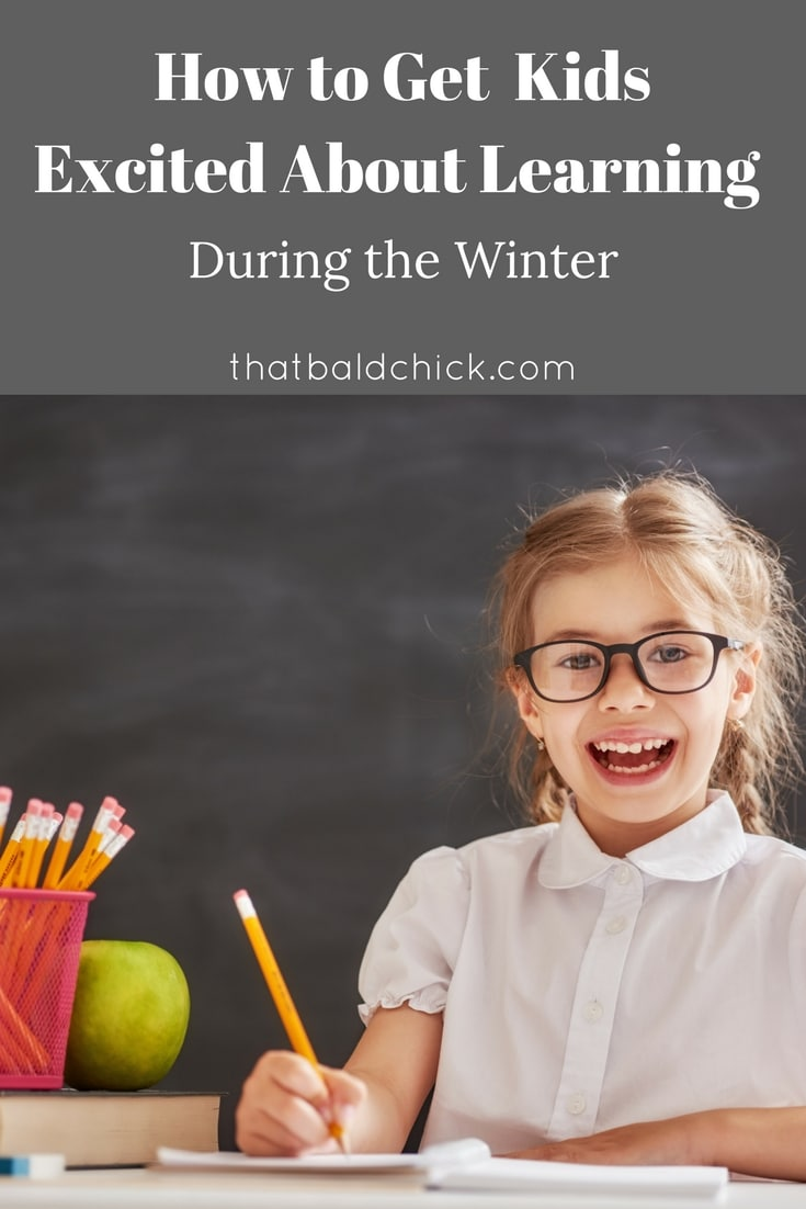 How to Get Kids Excited About Learning During the Winter