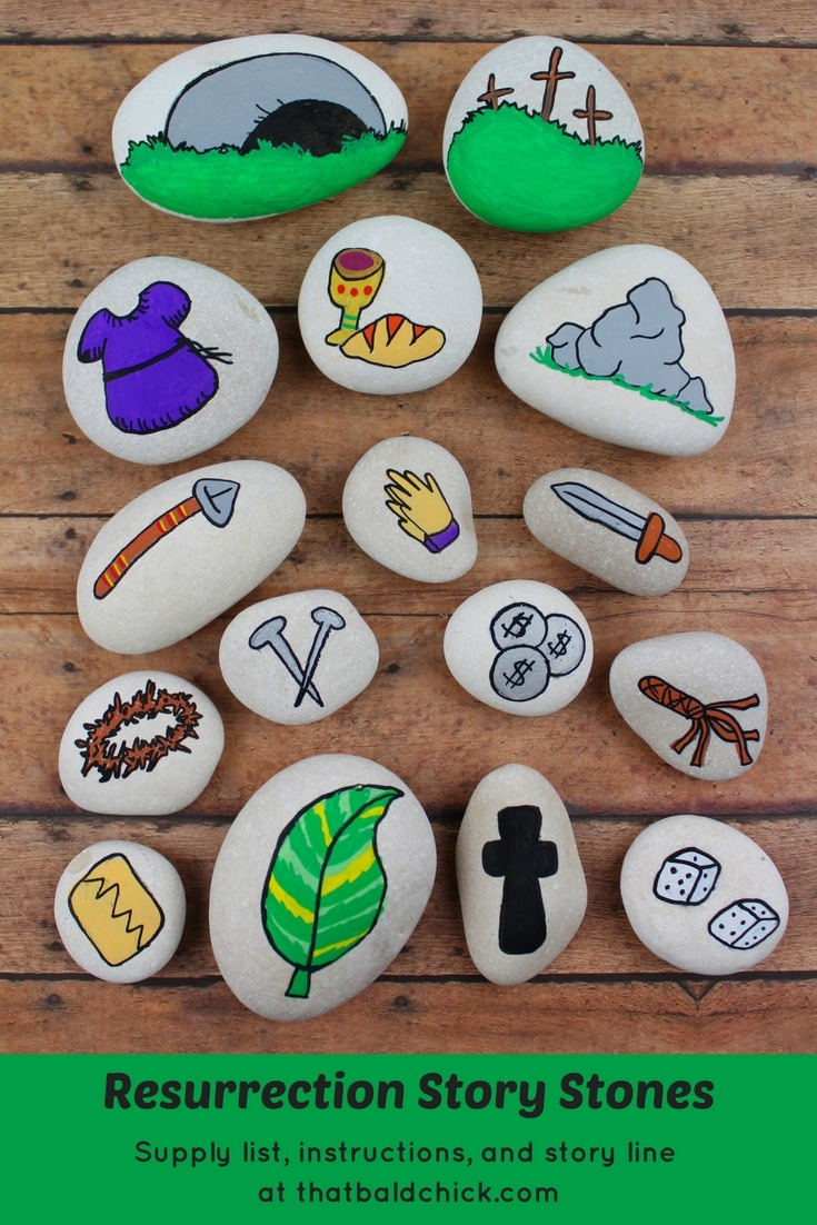 Tell the Resurrection Story with Story Stones. Get the supply list, instructions, and story line at thatbaldchick.com