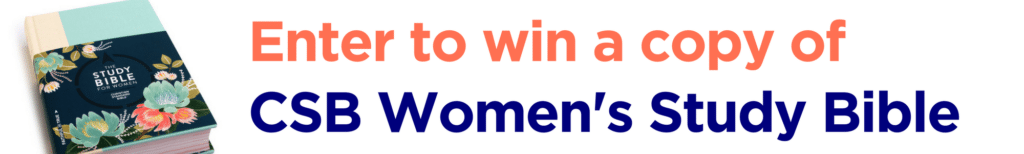 Win a copy of the CSB Study Bible for Women