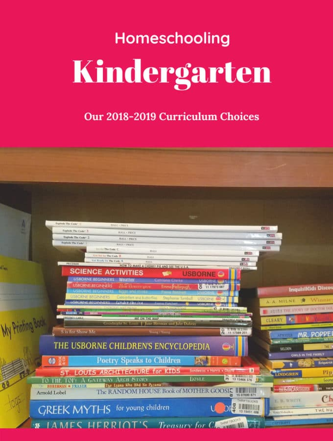 Homeschooling Kindergarten - our 2018-2019 Curriculum Choices