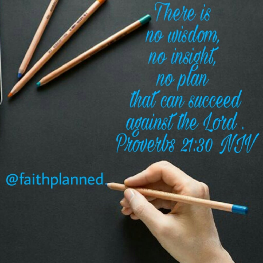 No plan can succeed against the Lord!
