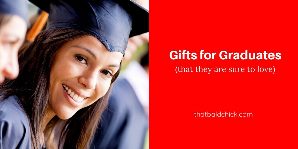 Gifts for graduates - that they are sure to love