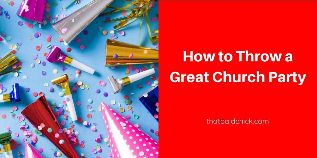 How to plan a Great Church Party