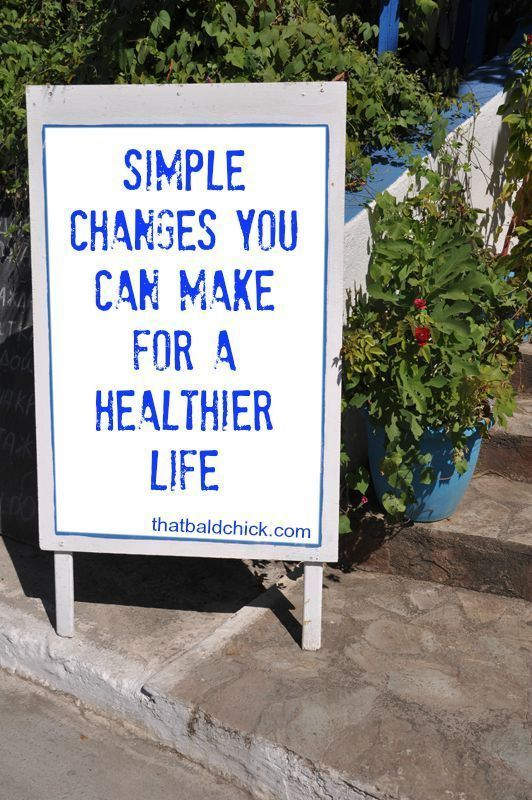 simple changes you can make for a healthier life @thatbaldchick