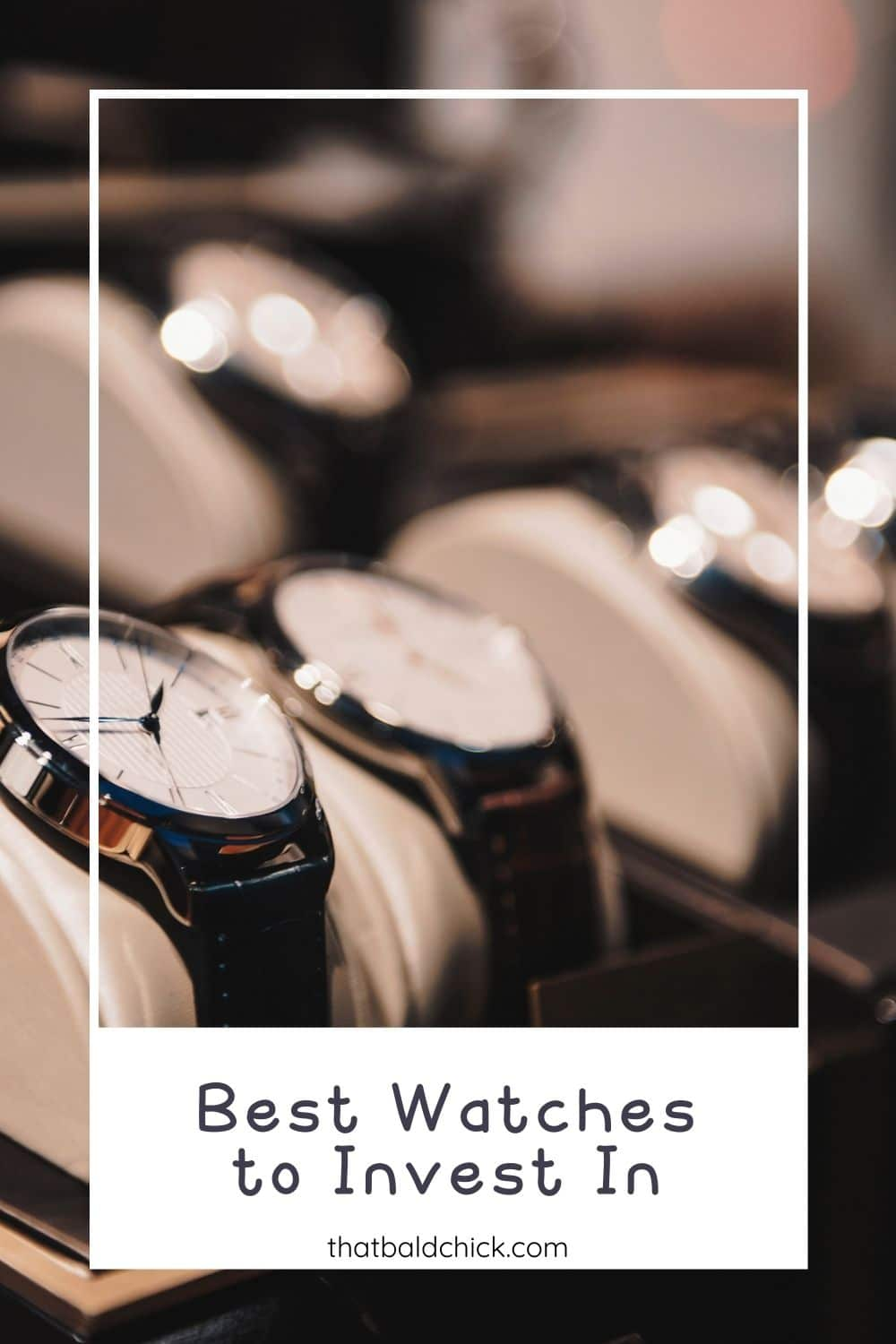 Best Watches to Invest In