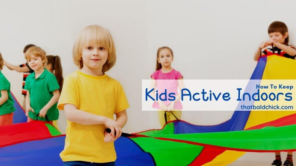keep kids active indoors