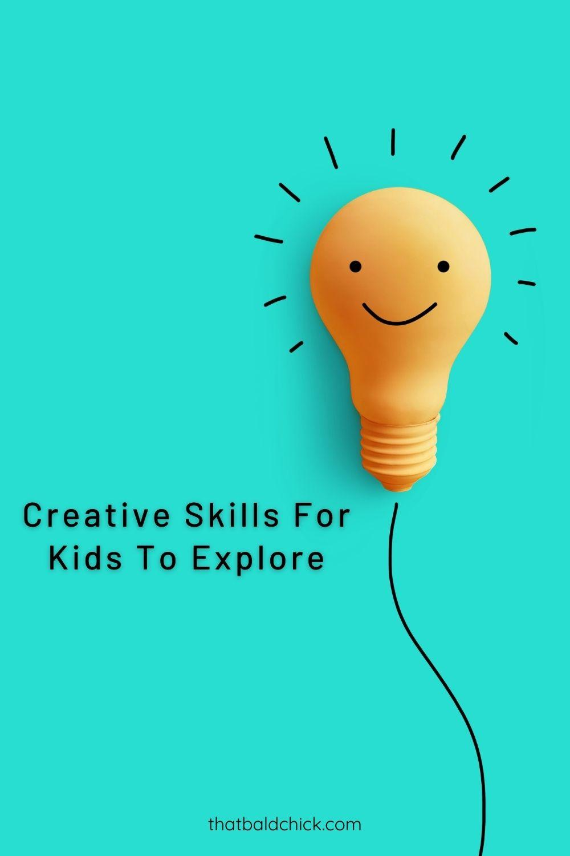 Creative Skills For Kids To Explore