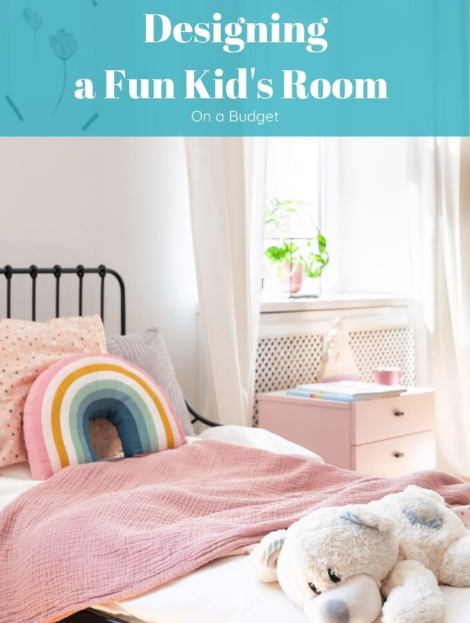 Designing a Fun Kid's Room on a Budget