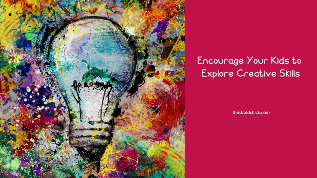 Encourage Your Kids to Explore Creative Skills