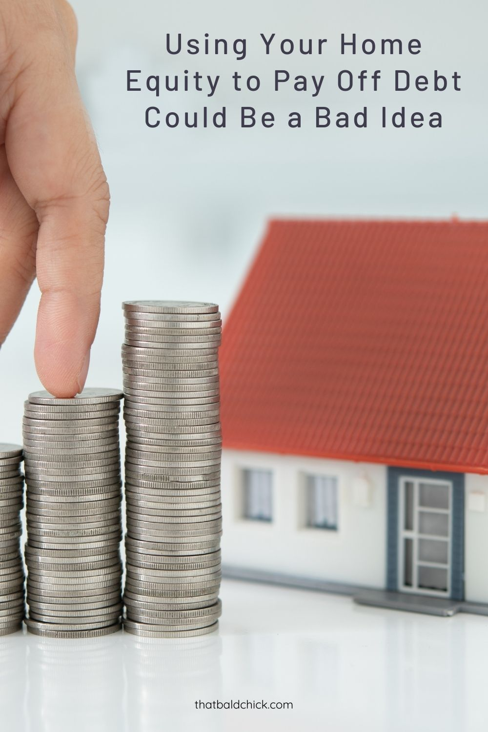Using Your Home Equity to Pay Off Debt