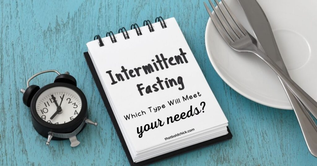 intermittent fasting types and needs